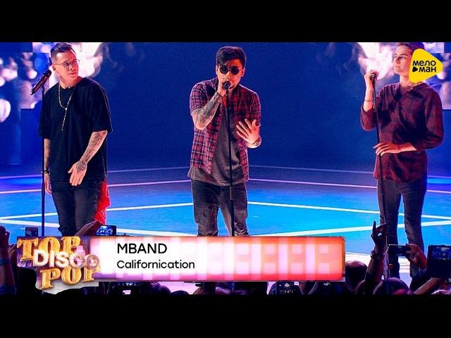 MBAND Californication Top Disco Pop 2017