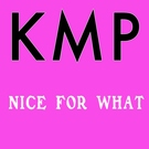 Обложка Nice for What (Originally Performed by Drake) Karaoke Instrumental - KMP