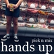 Hands Up - Pick N Mix