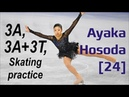 Ayaka HOSODA [24] - 3A, 3A3T, Skating practice Elements (06/2019)