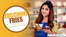 Zucchini Fries with Chickpea Flour Shilpa Shetty Kundra Healthy Recipes The Art of Loving Food