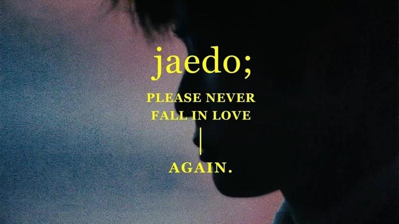 Jaedo please never fall in love again