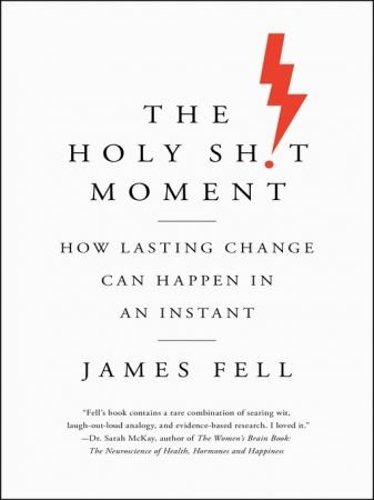 The Holy Sh!t Moment - James Fell