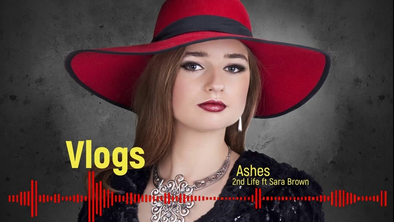 Ashes 2nd Life ft Sara Brown free Music For Vlogs