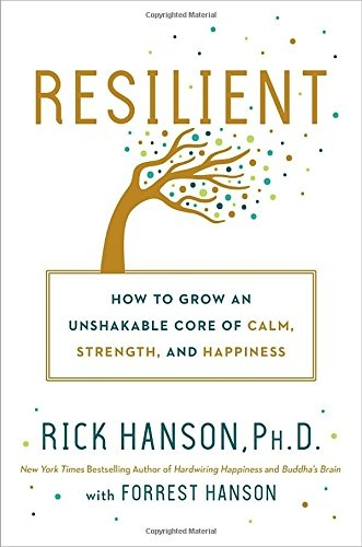 Rick Hanson, F. Hanson] Resilient  How to Grow