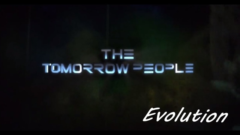 The Tomorrow People ll Evolution
