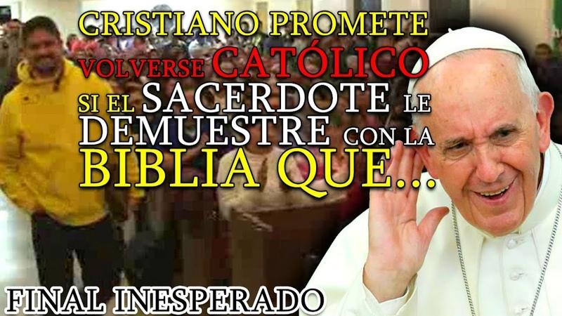 Cristiano en el Templo Promete Volverse Católico si el Sacerdote le Demuestre con la BIBLIA QUE...
