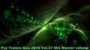 Psy Trance Goa 2019 Vol 57 Mix Master volume