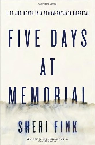 Sheri Fink] Five Days at Memorial  Life and Death
