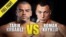 Tarik Khbabez vs. Roman Kryklia | ONE Full Fight | November 2019