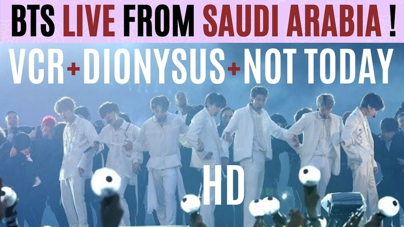 BTS 방탄소년단 VCR DIONYSUS NOT TODAY LIVE From RIYADH SAUDI ARABIA in HD OCT 11 2019