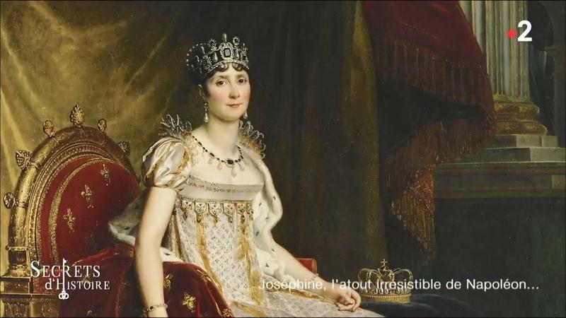 Secrets dHistoire - Joséphine latout irrésistible de Napoléon (Intégrale)
