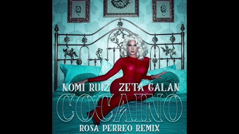 Nomi Ruiz Cocaíno ft Zeta Galan Rosa Perreo Remix