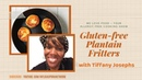 Gluten Free Plantain Fritters ~ We Love Food Shows Teaser