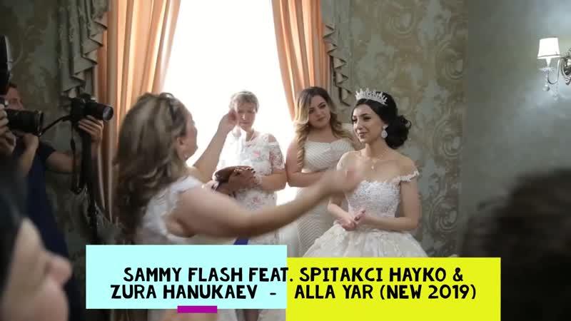 DJ Yerevan Sammy Flash feat. Spitakci Hayko Zura Hanukaev - Alla Yar (NEW 2019) Official Video