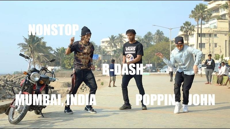 MUMBAI, INDIA | NONSTOP, B-DASH, POPPIN JOHN