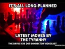 It's All Long Planned. Chess Moves By The Tyranny - The David Icke Dot-Connector Videocast