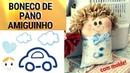 BONECO DE PANO AMIGUINHO DO CORAÇÃO PASSO A PASSO COM MOLDE DRICA TV