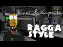 Ragga style _ Kael K-psule