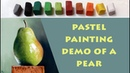 Slowed Down time lapse Still Life Pastel painting demo of a Pear