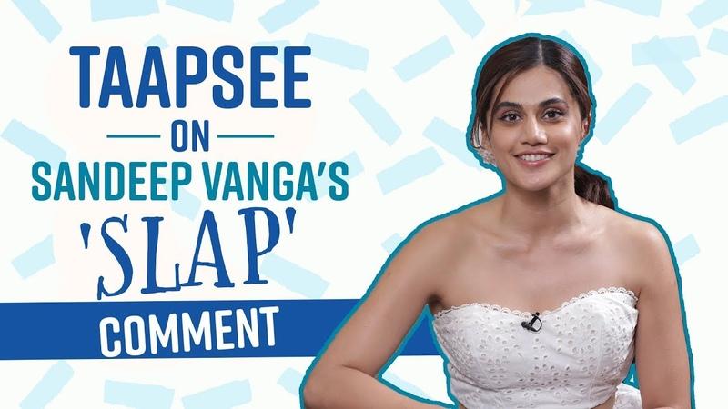 Taapsee Pannu on Thappad Kabir Singh controversy Sandeep Vanga's 'slap' comment nepotism debate