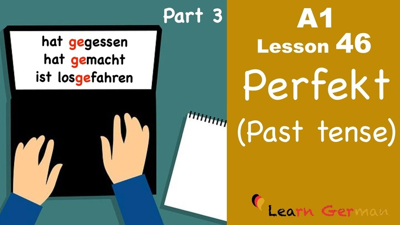 Learn German | Perfekt | Past tense | Part 3 | German for beginners | A1 - Lesson 46