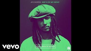 JP Cooper - She's On My Mind (Ryan Riback Remix)