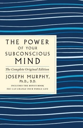 Power of Your Subconscious Mind - Joseph Murphy