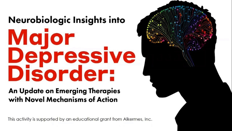 Neurobiologic Insights into Major Depressive Disorder Emerging Therapies with Novel MOAs