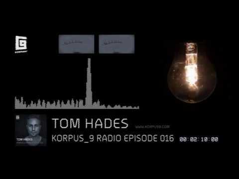 Korpus 9 Radio Episode 016 Tom Hades