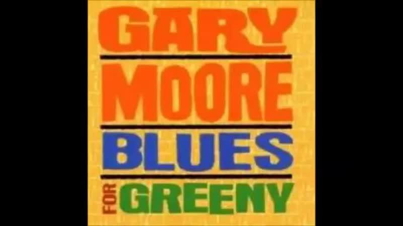 Gary Moore Blues For Greeny Full Album 1995