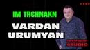Vardan Urumyan - IM TRCHNAKN