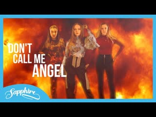 Sapphire - Don't Call Me Angel (Ariana Grande, Miley Cyrus & Lana Del Rey cover)