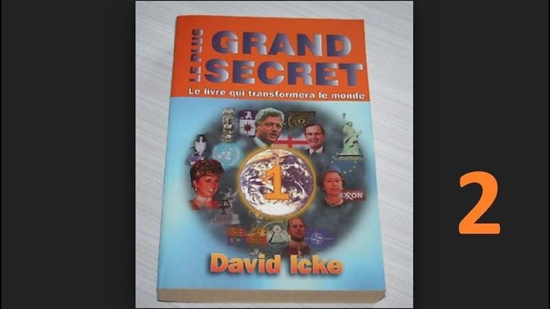 Le Plus Grand Secret, Tome 1 - DAVID ICKE (Partie 2)