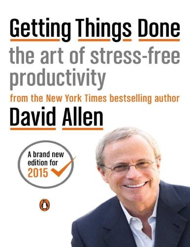 David Allen] Getting Things Done  The Art of Stre