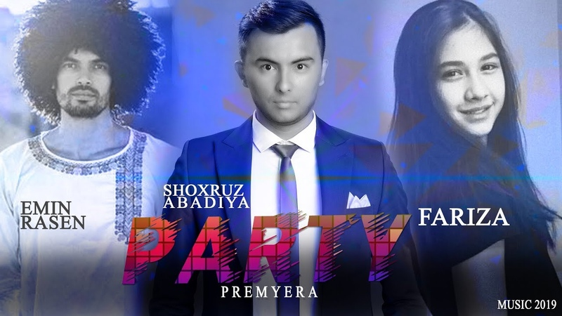 Shoxruz (Abadiya) ft. Emin Rasen Fariza - Party (music version)