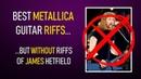 20 Metallica guitar riffs NOT by James Hetfield TABS