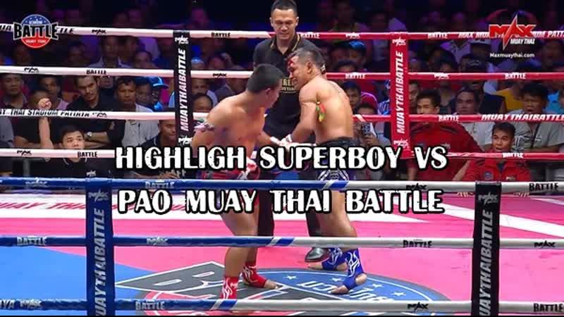 HIGHLIGH SUPERBOY VS PAO MUAY THAI BATTLE