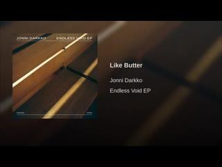 Jonni darkko - like butter (endless void ep)