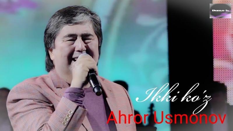 Ahror Usmonov Ikki ko'z konsert version Ахрор Усмонов Икки куз