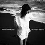 Matt Lange, Deniz Reno - Running Through My Veins