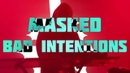 MASKED — Bad intentions (Live Official) 30/8/19