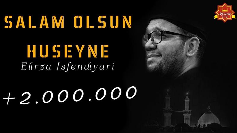 Salam Olsun Huseyne Elirza Isfendiyari Altyazili HD