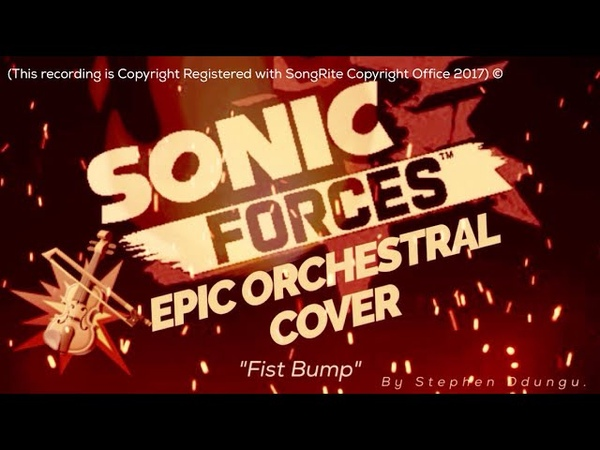 Sonic Forces Fist Bump Epic Orchestral Cover By Stephen Ddungu