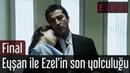 Ezel 71 Bölüm Eyşan ile Ezel'in son yolculuğu