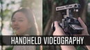How to Shoot Video Handheld - Camera Tips and Tricks