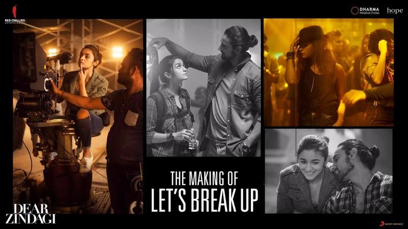 Dear Zindagi Let's Break Up Song Making Alia Bhatt Shah Rukh Khan In Cinemas Now
