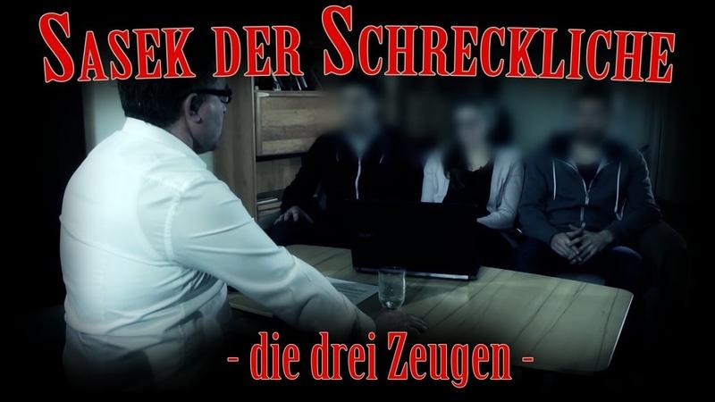 Sasek der Schreckliche – die drei Zeugen   04.12.2019   www.kla.tv/15311