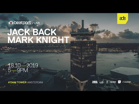 Jack Back LIVE from A'DAM Tower ADE 2019 Beatport Live