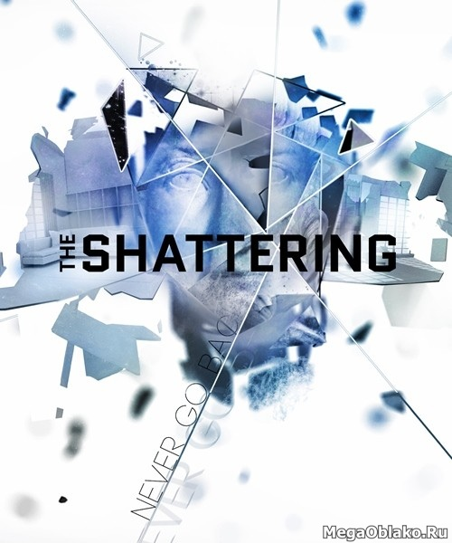 The Shattering (2020/RUS/ENG/MULTi7/Full/RePack by xatab)
